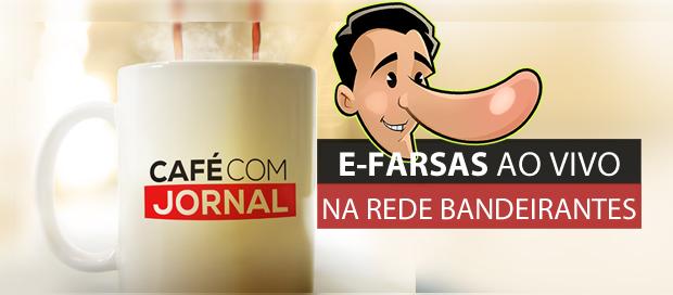 """O E-farsas no """"Café com Jornal"""" da TV Bandeirantes!"""