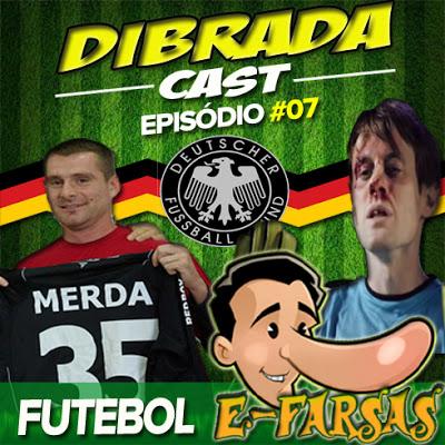 E-farsas explica as farsas do futebol no Dibrada Cast!