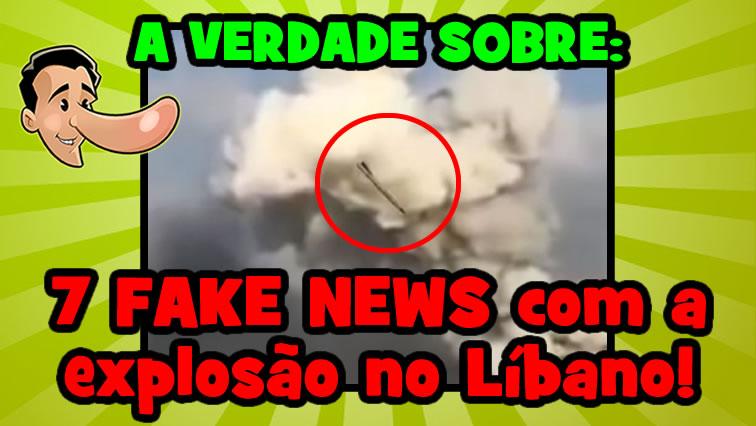 7 Fake news envolvendo a explosão no Líbano!