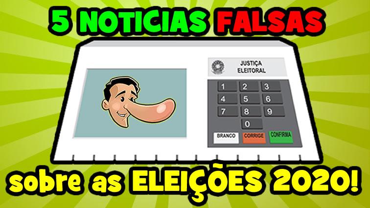 A verdade sobre 5 notícias falsas envolvendo as eleições de 2020!