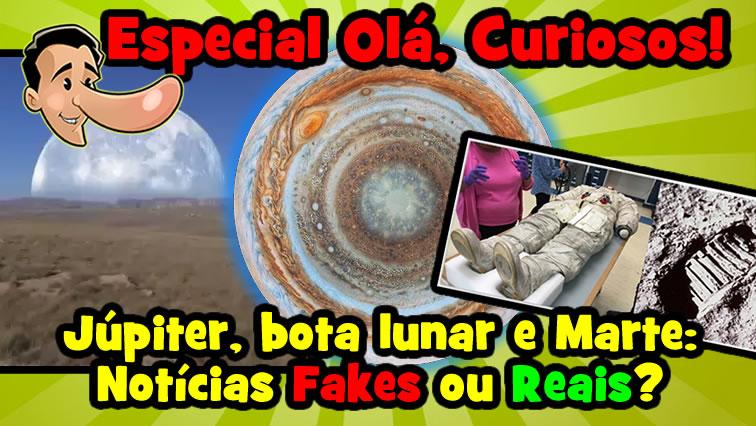 Especial Curiosos – Episódio 1: Júpiter, bota lunar e Lua gigante!