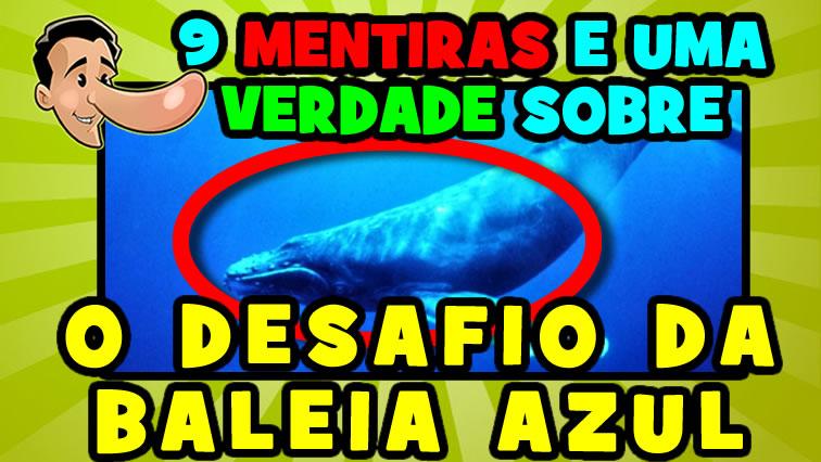 9 mentiras e 1 verdade sobre o Desafio da Baleia Azul!