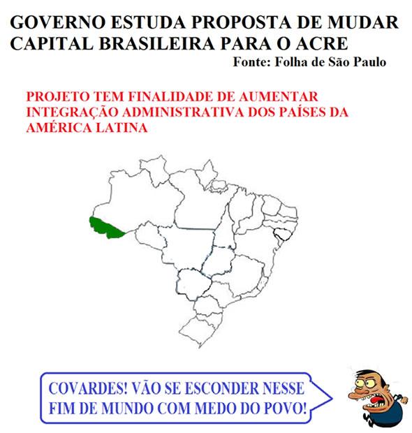 Reprodução de uma postagem na Fanpage afirmando que o governo pretende mudar a capital do país para o Acre!