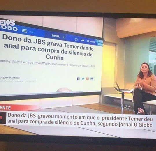 Globo erra e diz que a JBS gravou Temer dando anal?