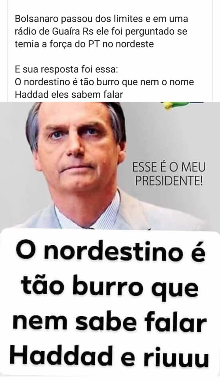 Bolsonaro Disse Que Nordestino é Tão Burro Que Não Consegue