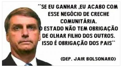 Bolsonaro prometeu que vai acabar com as creches públicas se for eleito?