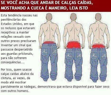 Usar calças caídas seria um sinal avisando que a pessoa estaria disponível para outros homens! Verdade ou falso? (foto: Reprodução/Facebook)