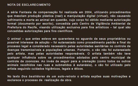 Rodrigo Braga esclarece em seu site que o cão foi adquirido para fins artísticos!