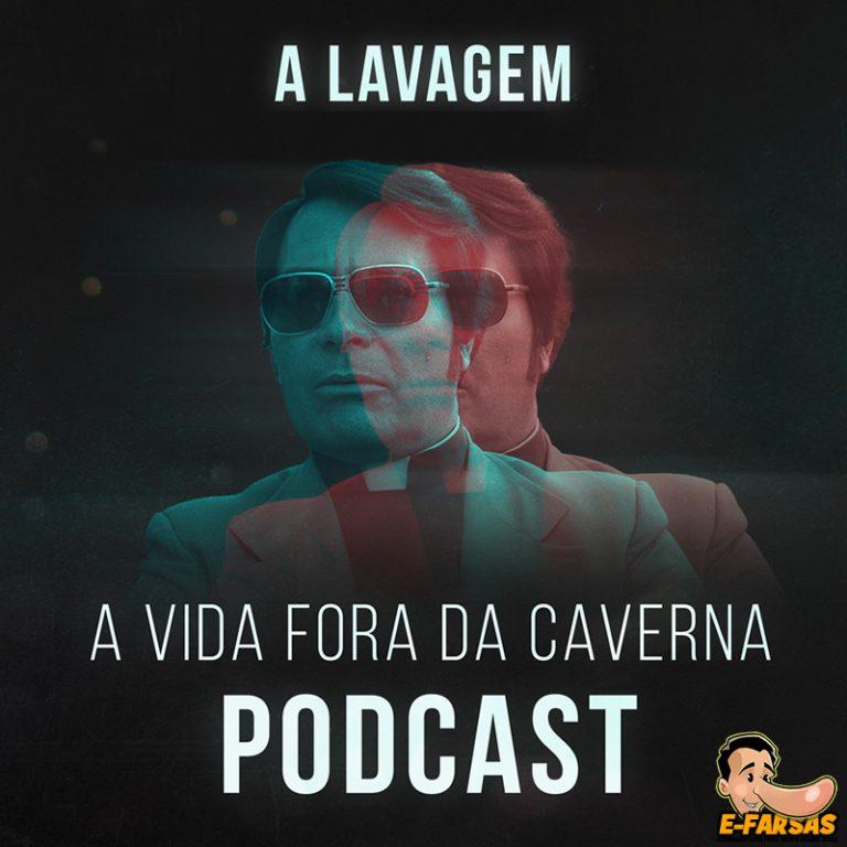 Podcast A Vida Fora da Caverna – Temporada 2 Ep.02: A Lavagem!