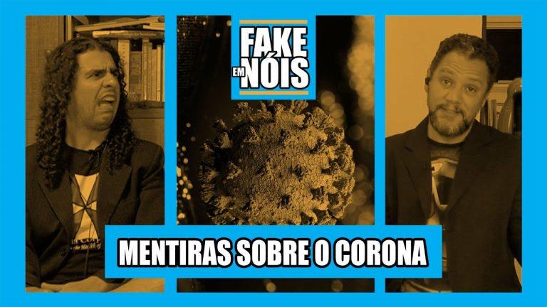 Fake em Nóis: As fases das fake news envolvendo o coronavírus!