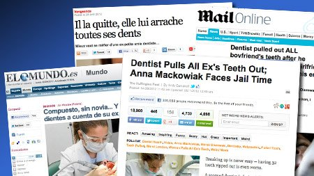 Jornais do mundo todo noticiaram a dentista vingativa