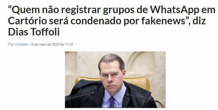 Dias Toffoli disse que quem não registrar grupos de WhatsApp em cartório será preso por fake news?
