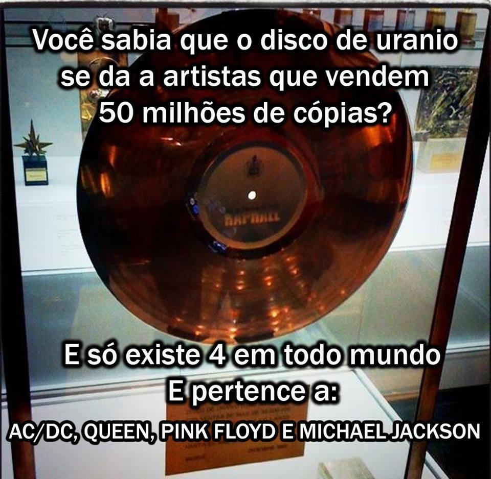Disco de urânio é dado a todos os artistas que vendem mais de 50 milhões de cds? (foto: Reprodução/Facebook)