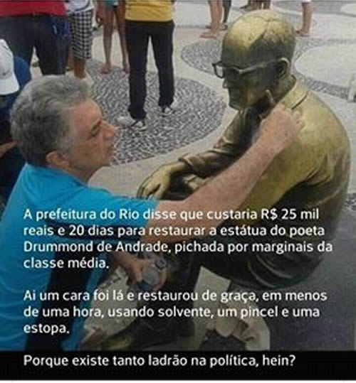 Um artista limpou de graça pichação na estátua de Drummond que a prefeitura ia cobrar 25 mil?