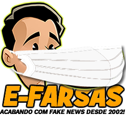 E-farsas – Desvendando fake news desde 2002!