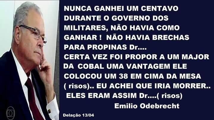 Emílio Odebrecht disse em depoimento que não havia propina na Ditadura?