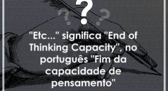 """Etc."" significa ""End of Thinking Capacity""?"