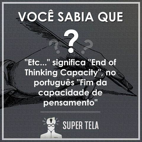 """""""Etc."""" significa """"End of Thinking Capacity""""?"""