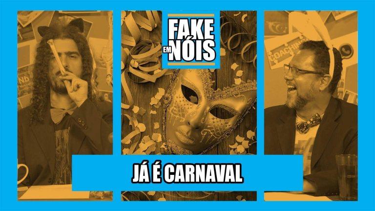 Fake em Nóis: As maiores Fake News envolvendo o Carnaval!