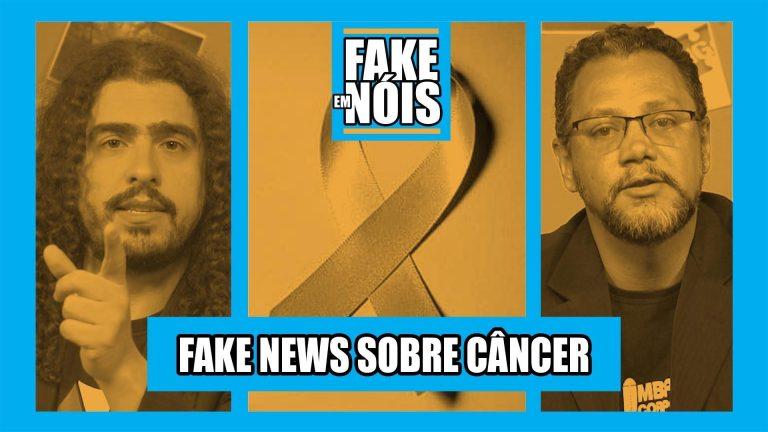 Fake em Nóis: A verdade sobre as principais fake news sobre o Câncer!
