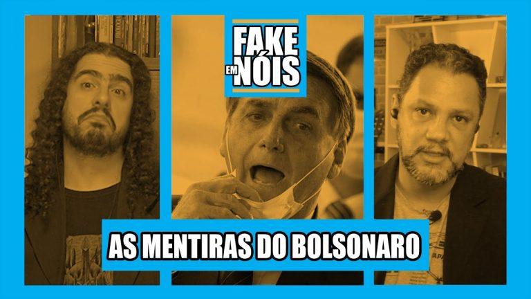 A volta do Fake em Nóis: As Mentiras do Bolsonaro!