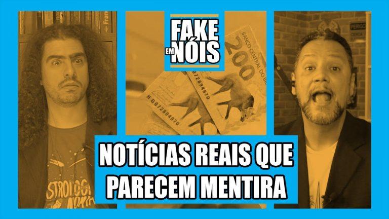 Fake em Nóis: 7 Notícias reais que parecem falsas!
