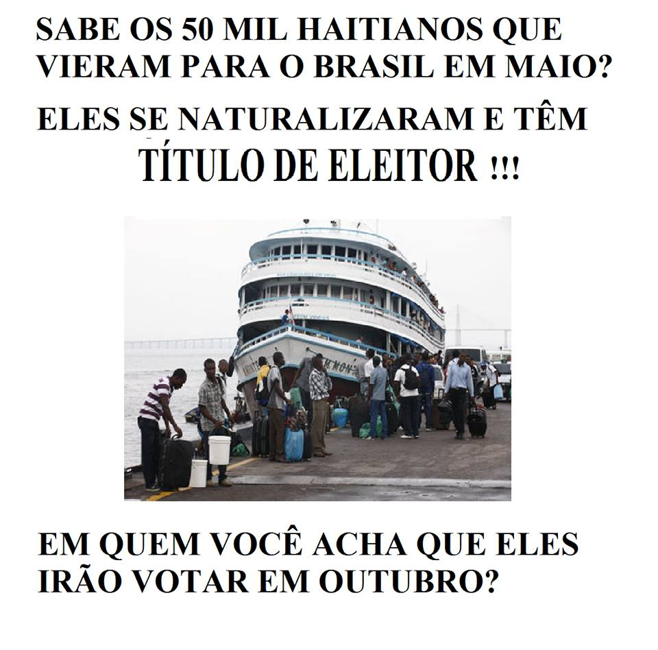 PT está trazendo 50.000 haitianos para o Brasil para que votem na Dilma! Será? (foto: Reprodução/Facebook)