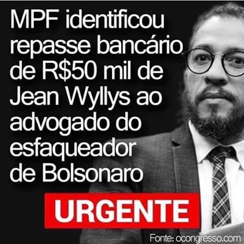 O MPF identificou que Jean Wyllys repassou R$ 50 mil para o advogado do esfaqueador de Bolsonaro?