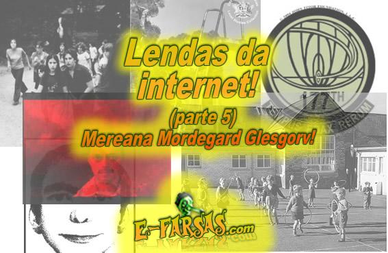 Lendas da web (parte 5) – Mereana Mordegard Glesgorv