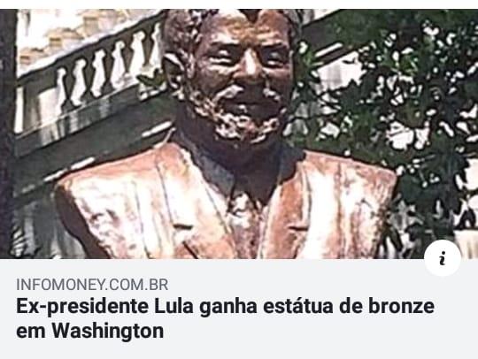 O ex-presidente Lula ganhou uma estátua em sua homenagem em Washington?