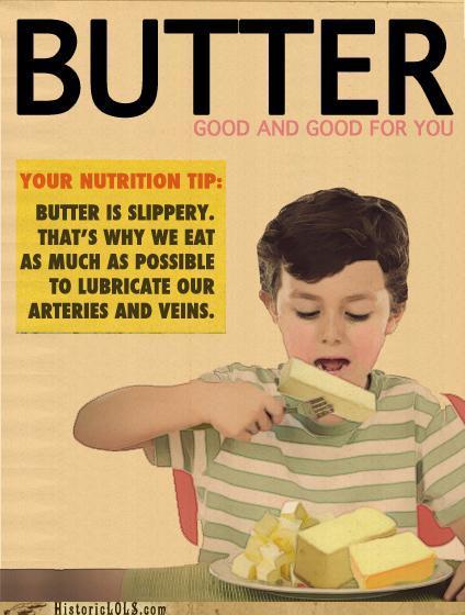 Propaganda antiga diz que comer manteiga faz bem?