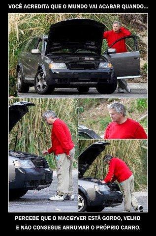 MacGyver tentando arrumar seu carro!