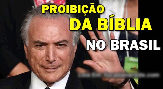 Michel Temer quer proibir o uso da Bíblia no Brasil em 2017! Será verdade?