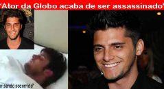 Ator da Globo morreu em um assalto! Será verdade?