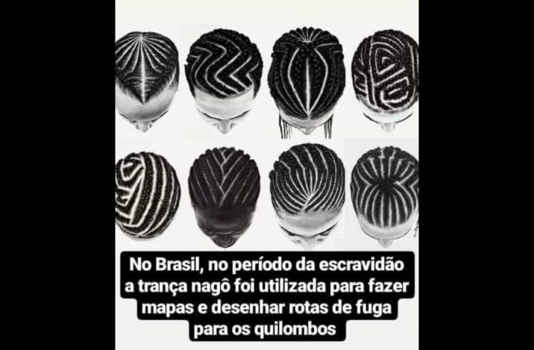 As tranças nagôs foram usadas por escravos para fazer mapas e rotas de fugas no Brasil?