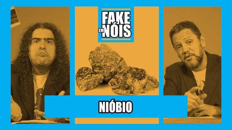 Fake em Nóis – O Nióbio é mesmo a salvação do Brasil?