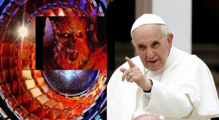 O Papa Francisco disse que o CERN irá abrir as portas do Inferno?