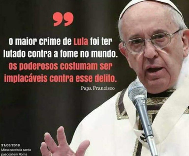 O papa disse que o maior crime de Lula foi lutar contra a fome no mundo?