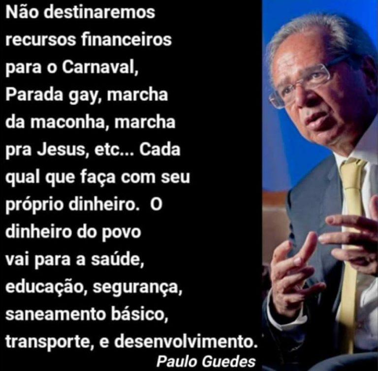Paulo Guedes vai cortar recursos para o carnaval, a parada gay e marcha da maconha?