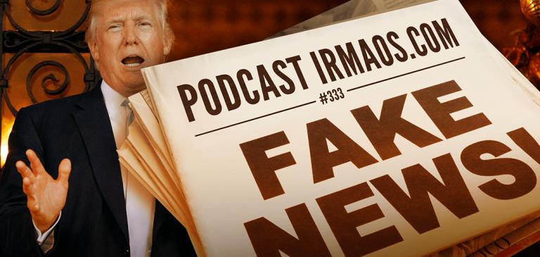 Ouça a participação do E-farsas no Podcast Irmãos.com sobre Fake News!