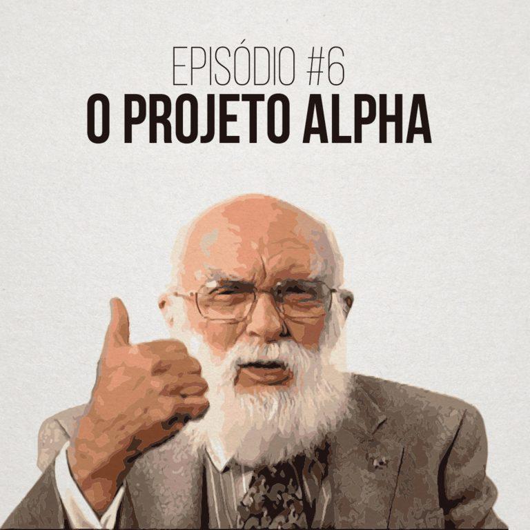 Podcast A Vida Fora da Caverna: James Randi e o Projeto Alpha!