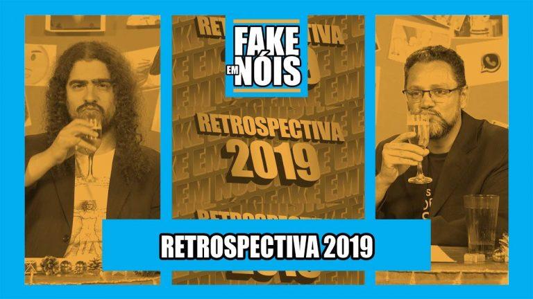 Fake em Nóis: Retrospectiva com as maiores fake news de 2019!