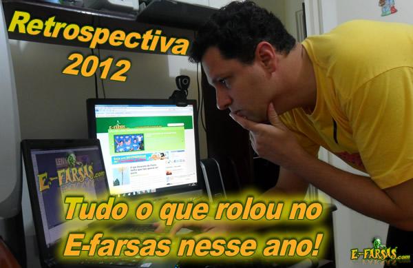 Retrospectiva: Tudo o que rolou no E-farsas em 2012!