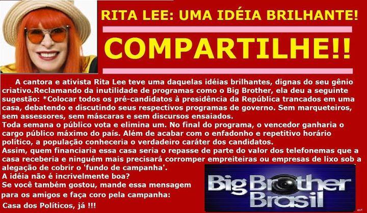 Texto atribuído à Rita Lee propõe a criação do BBB dos Políticos!