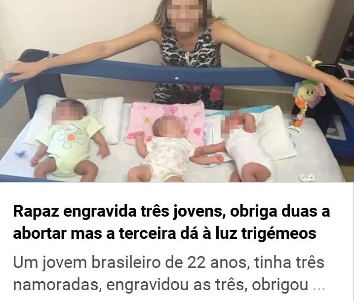 Um rapaz engravidou 3 jovens, obrigou 2 a abortar, mas a 3ª deu à luz trigêmeos?