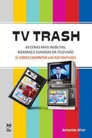 Livro TV Trash - Antonio Roberto Mier - Editora Panda Books